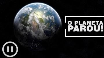 planeta terra parou
